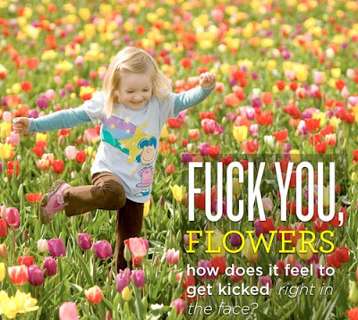 Fuck you, flowers